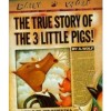 The True Story of the Three Little Pigs by Jon Scieszka, illustrated by Lane Smith
